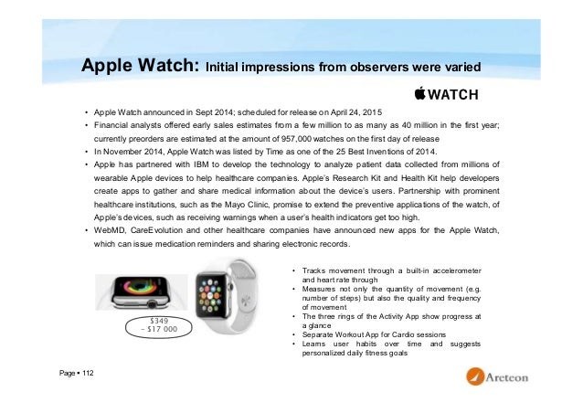 Page  112 Apple Watch: Initial impressions from observers were varied • Apple Watch announced in Sept 2014; scheduled for...