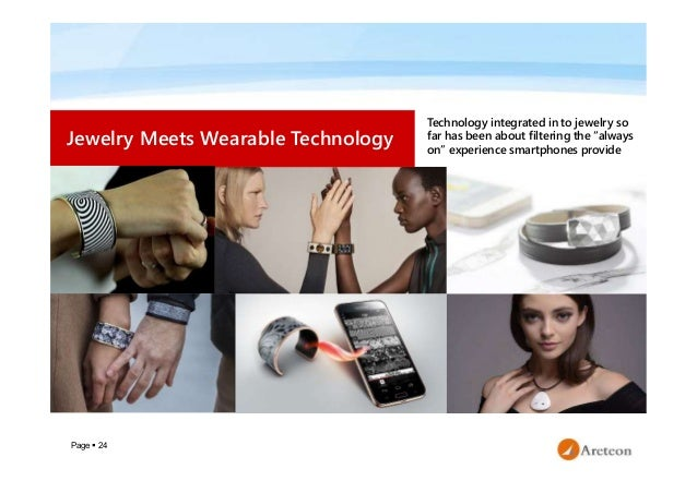 """Page  24 Jewelry Meets Wearable Technology Technology integrated in to jewelry so far has been about filtering the """"alway..."""