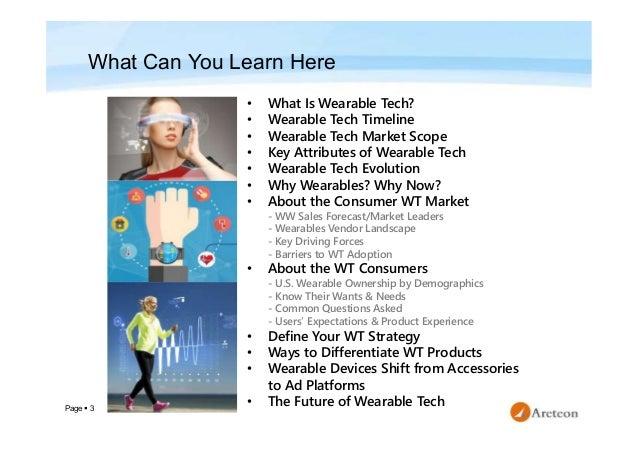 Page  3 • What Is Wearable Tech? • Wearable Tech Timeline • Wearable Tech Market Scope • Key Attributes of Wearable Tech ...
