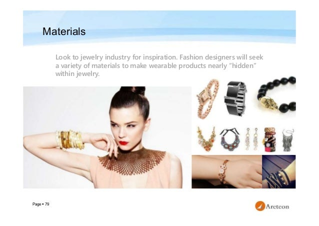 Page  79 Materials Look to jewelry industry for inspiration. Fashion designers will seek a variety of materials to make w...