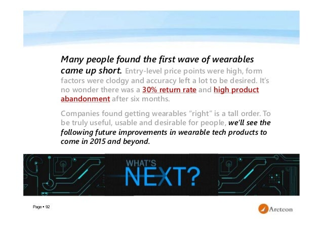 Page  92 Many people found the first wave of wearables came up short. Entry-level price points were high, form factors we...