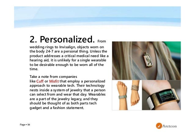 Page  94 2. Personalized. From wedding rings to Invisalign, objects worn on the body 24-7 are a personal thing. Unless th...