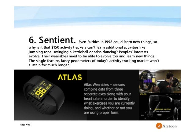 Page  98 6. Sentient. Even Furbies in 1998 could learn new things, so why is it that $150 activity trackers can't learn a...
