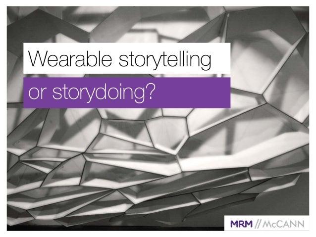Wearable storytelling  or storydoing?