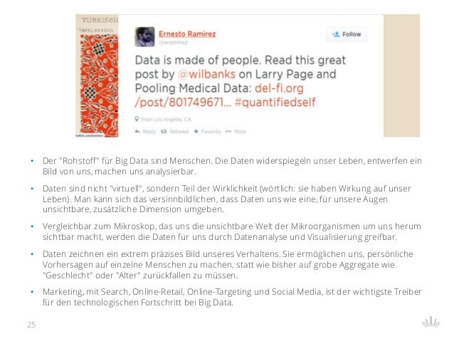 """• Der """"Rohstoff"""" für Big Data sind Menschen. Die Daten widerspiegeln unser Leben, entwerfen ein Bild von uns, machen uns a..."""