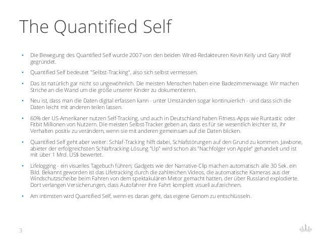 The Quantified Self • Die Bewegung des Quantified Self wurde 2007 von den beiden Wired-Redakteuren Kevin Kelly und Gary Wo...