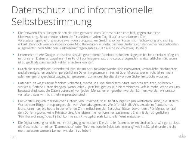 Datenschutz und informationelle Selbstbestimmung • Die Snowden-Enthüllungen haben deutlich gemacht, dass Datenschutz nicht...