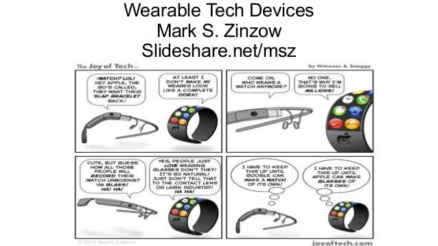 Wearable Tech Devices Mark S. Zinzow Slideshare.net/msz