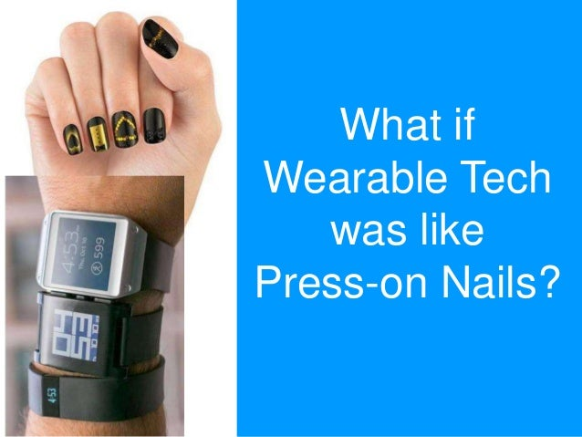 What if Wearable Tech was like Press-on Nails?