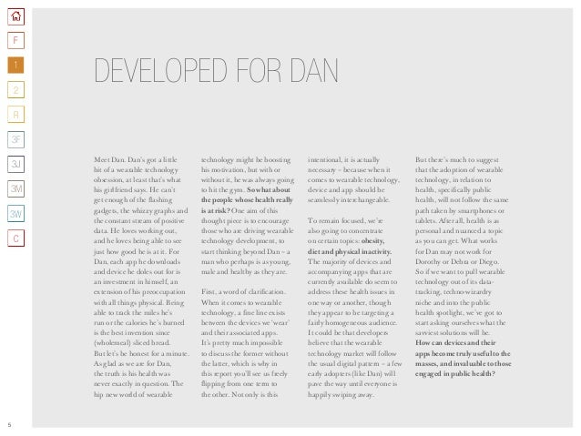 5 Meet Dan. Dan's got a little bit of a wearable technology obsession, at least that's what his girlfriend says. He can't ...