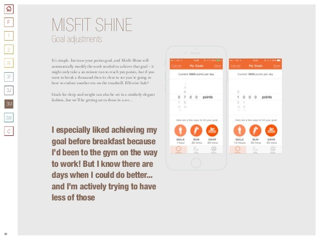 68 It's simple. Increase your points goal, and Misfit Shine will automatically modify the work needed to achieve that goal...
