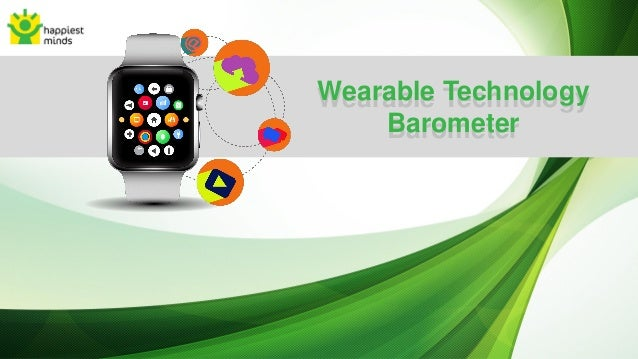 Wearable Technology Barometer Wearable Technology Barometer