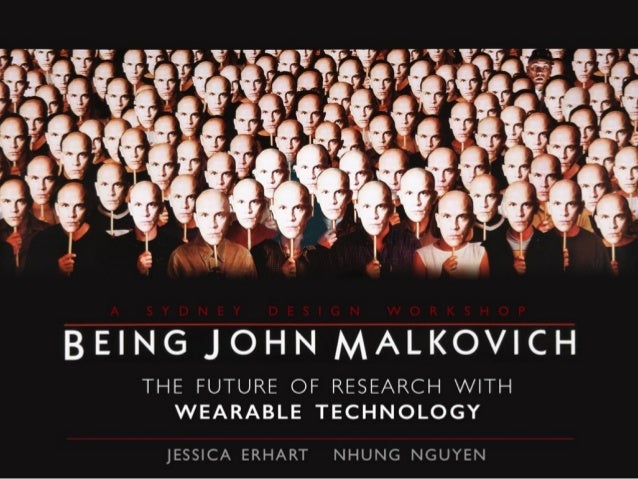Welcome to 'Being John Malkovich - the future of research with wearable technology'.  This is a workshop is part of Sydney...
