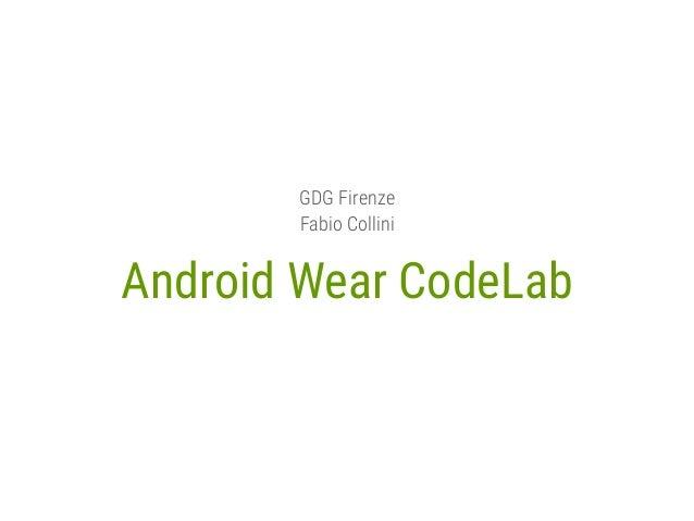 Android Wear CodeLab GDG Firenze Fabio Collini