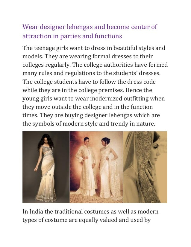 Wear designer lehengas and become center ofattraction in parties and functionsThe teenage girls want to dress in beautiful...