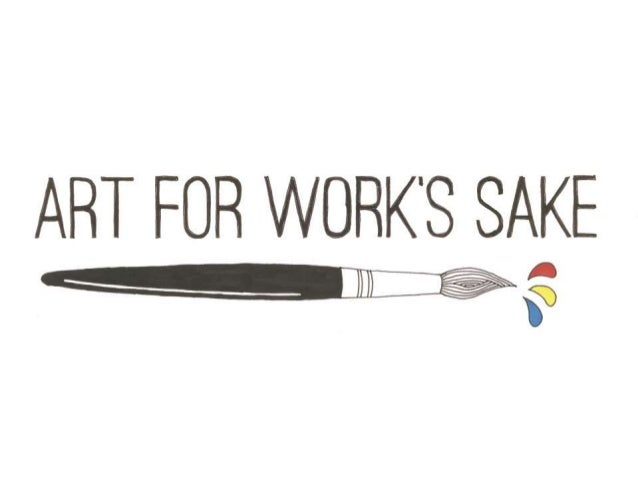 We Are All Artists : Art for Work's Sake