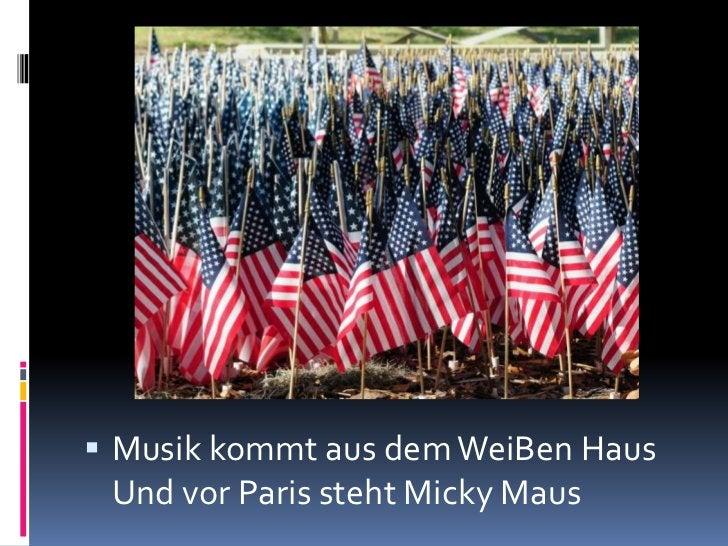 Musik kommt aus dem WeiΒen HausUnd vor Paris steht Micky Maus<br />
