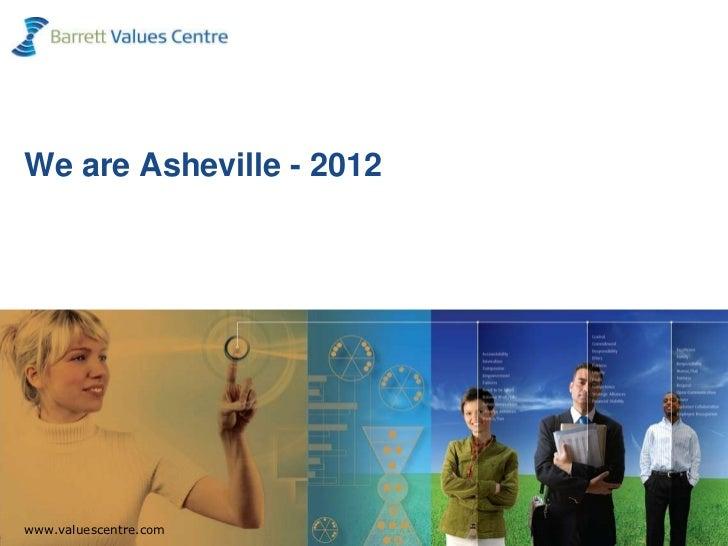 We are Asheville - 2012  www.valuescentre.comwww.valuescentre.com      1www.valuescentre.com