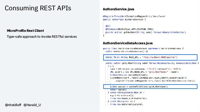 Consuming REST APIs @nheidloff @Harald_U MicroProfile Rest Client Type-safe approach to invoke RESTful services AuthorsSer...