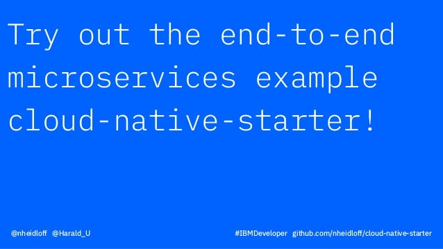 Try out the end-to-end microservices example cloud-native-starter! @nheidloff @Harald_U #IBMDeveloper github.com/nheidloff...