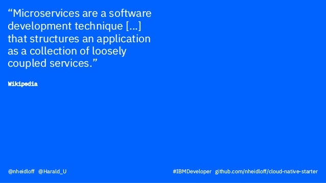 """""""Microservices are a software development technique [...] that structures an application as a collection of loosely couple..."""