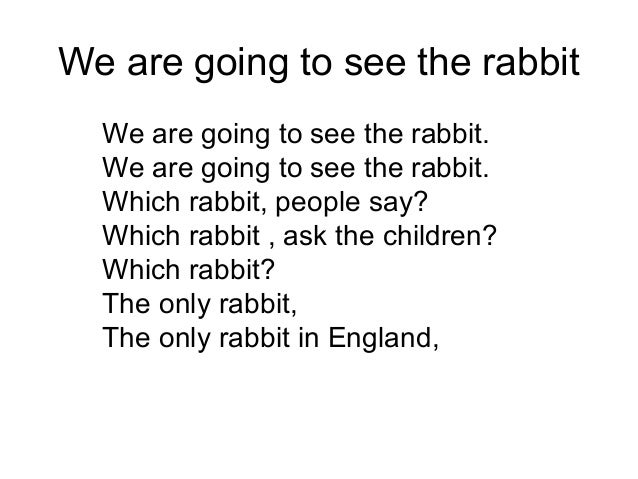 to see the rabbit by alan brownjohn essay Perhaps, in spite of what i've said, he is a social poet in the sense that if people in the future want to know what many lives were like in the second half of the 20th century, they should read alan brownjohn - observant, troubled, humane, scrupulous, wry, funny.