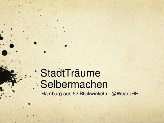 StadtTräumeSelbermachenHamburg aus 52 Blickwinkeln - @WeareHH