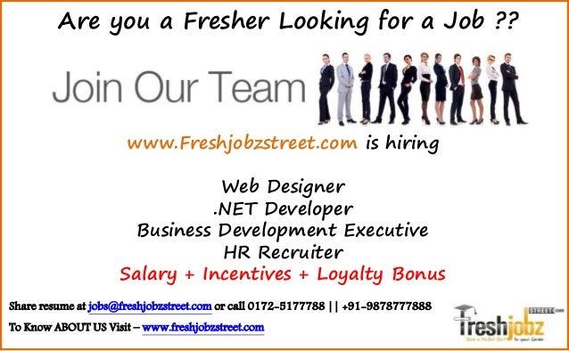 www.Freshjobzstreet.com is hiring Web Designer .NET Developer Business Development Executive HR Recruiter Salary + Incenti...