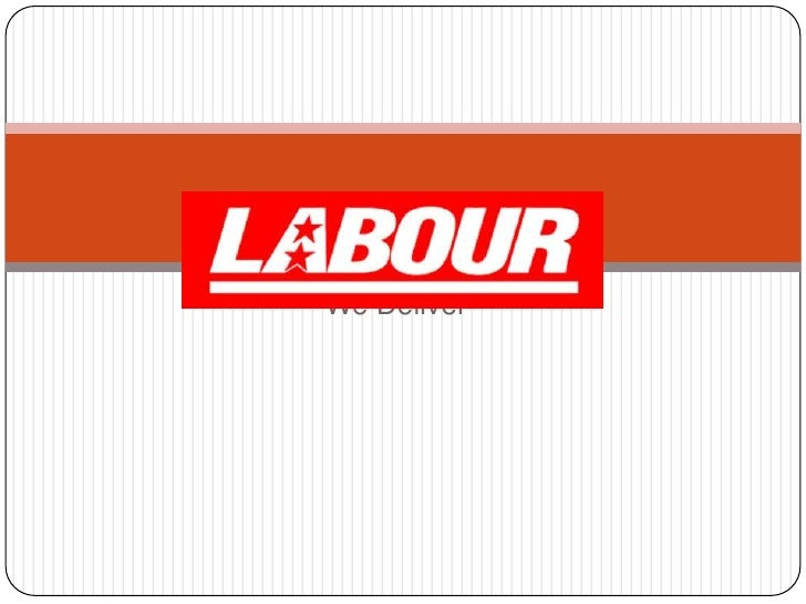 We are LABOUR  - We Deliver<br />