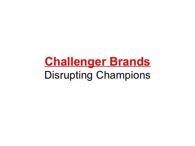 Challenger Brands Disrupting Champions