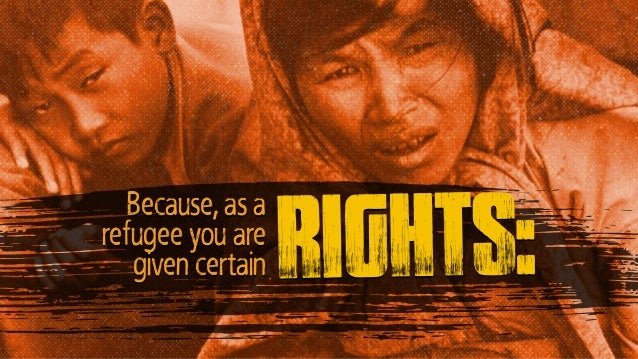 Because, as a refugee you are given certain rights: