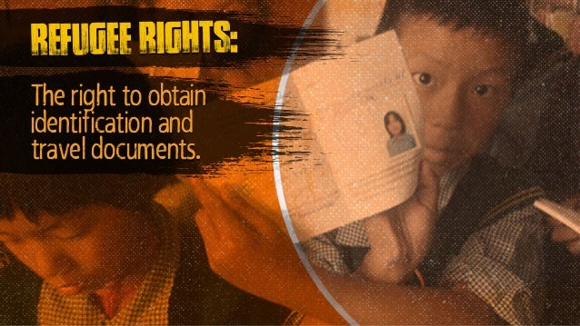 The right to obtain identification and travel documents. refugee rights:
