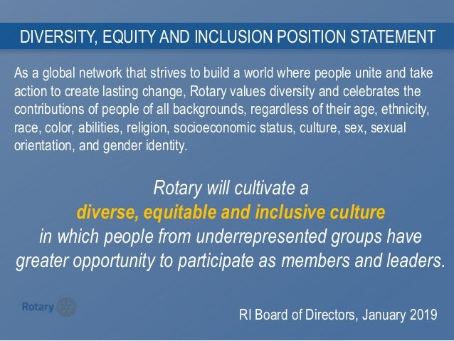 1 0 DIVERSITY, EQUITY AND INCLUSION POSITION STATEMENT As a global network that strives to build a world where people unit...