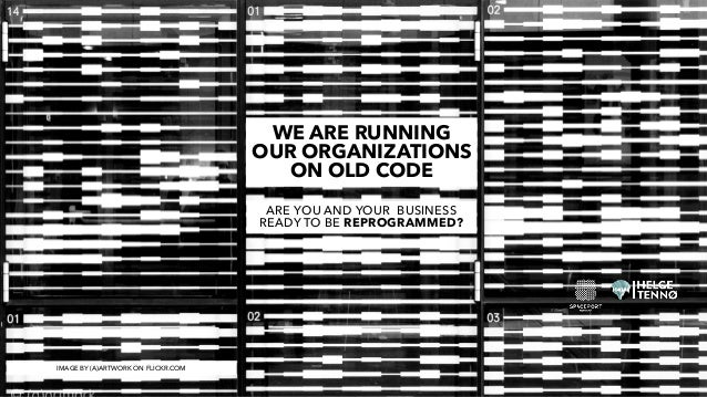 ARE YOU AND YOUR BUSINESS READY TO BE REPROGRAMMED? WE ARE RUNNING OUR ORGANIZATIONS ON OLD CODE IMAGE BY (A)ARTWORK ON FL...