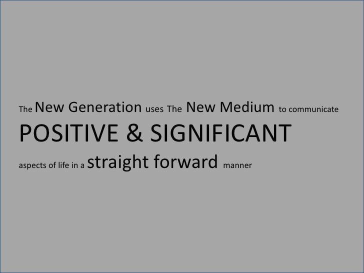 Old Media were PROFIT-motivated. New Medium's orientation is PUBLIC GOOD.