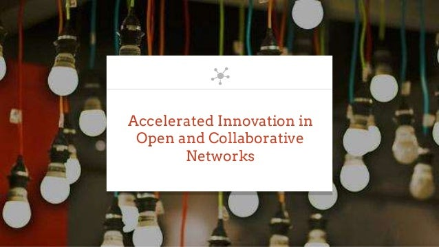 Accelerated Innovation in Open and Collaborative Networks