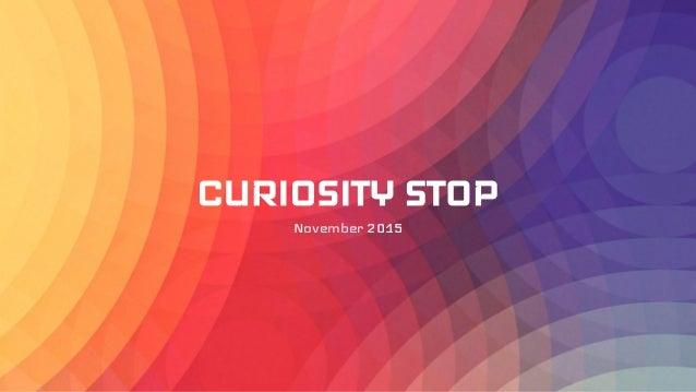 CURIOSITY STOP November 2015
