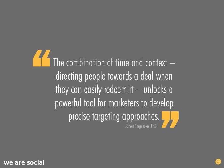 """""""       The combination of time and context –                 directing people towards a deal when                 they ca..."""