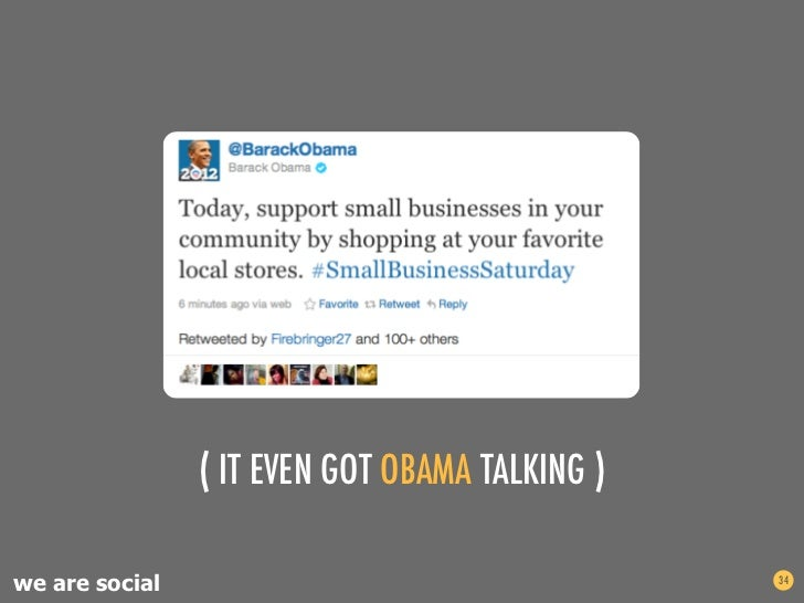 ( IT EVEN GOT OBAMA TALKING )we are social                                   34