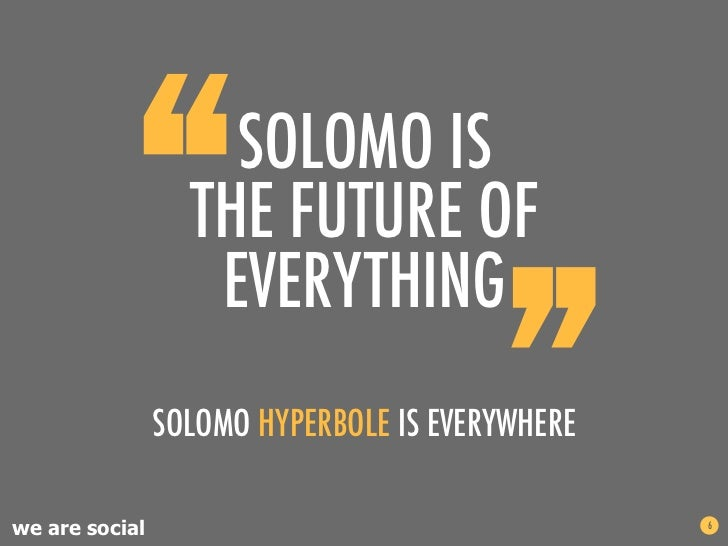 """""""        SOLOMO IS                  THE FUTURE OF                   EVERYTHING                                        """"   ..."""