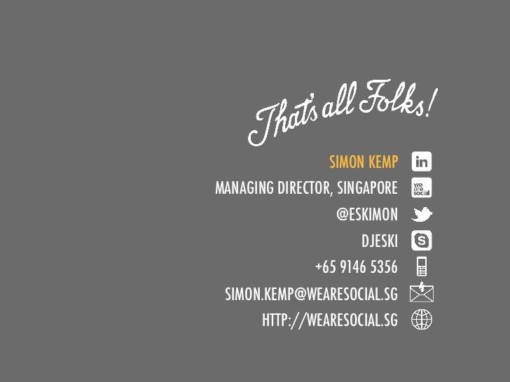SIMON KEMPMANAGING DIRECTOR, SINGAPORE                  @ESKIMON                      DJESKI               +65 9146 5356 S...