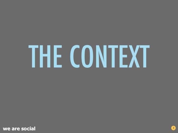 THE CONTEXTwe are social           8