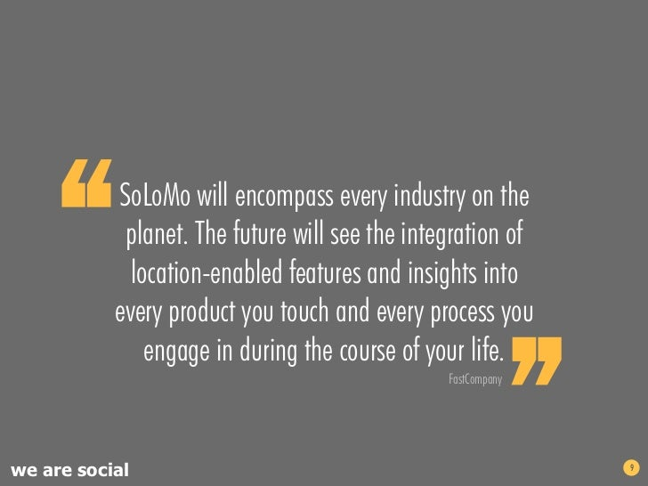 """""""      SoLoMo will encompass every industry on the            planet. The future will see the integration of             l..."""