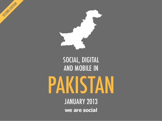 SOCIAL, DIGITAL AND MOBILE INPAKISTAN  JANUARY 2013  we are social
