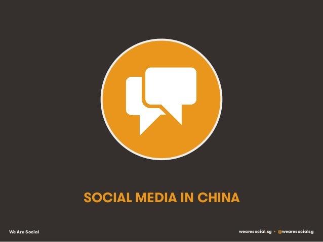 We Are Social wearesocial.sg • @wearesocialsg SOCIAL MEDIA IN CHINA