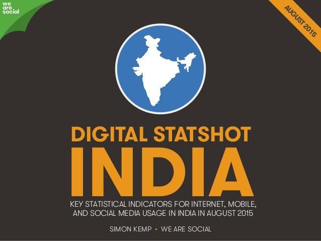 We Are Social wearesocial.sg • @wearesocialsg DIGITAL STATSHOT SIMON KEMP • WE ARE SOCIAL KEY STATISTICAL INDICATORS FOR I...