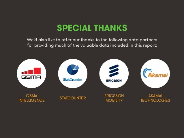 We Are Social wearesocial.sg • @wearesocialsg SPECIAL THANKS We'd also like to offer our thanks to the following data partn...