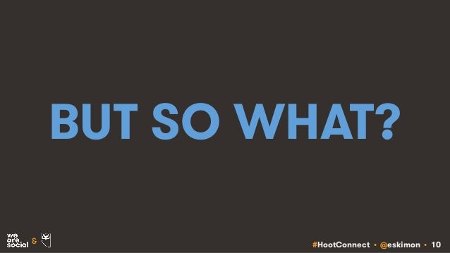 #HootConnect • @eskimon • 10& BUT SO WHAT?