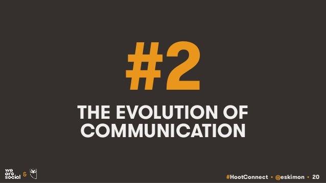 #HootConnect • @eskimon • 20& #2THE EVOLUTION OF COMMUNICATION