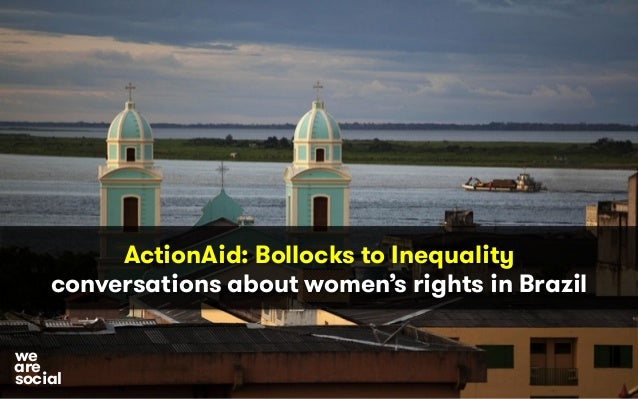 ActionAid: Bollocks to Inequality conversations about women's rights in Brazil social we are